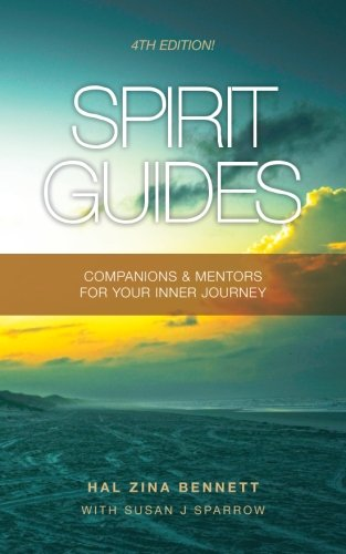 Spirit Guides: Companions & Mentors For Your Inner Journey: Bennett, Hal Zina