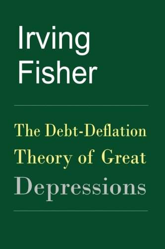 9781453624456: The Debt-Deflation Theory of Great Depressions
