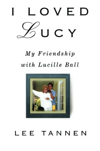 9781453624869: I Loved Lucy: My Friendship with Lucille Ball