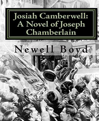 9781453625071: Josiah Camberwell: A Novel of Joseph Chamberlain