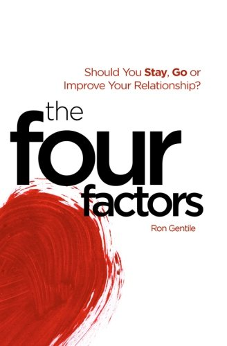 9781453625668: The Four Factors: Should You Stay, Go or Improve Your Relationship?