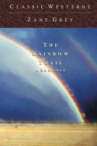 9781453627051: The Rainbow Trail: A Romance