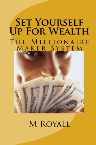 9781453627266: Set Yourself Up For Wealth: The Millionaire Maker System