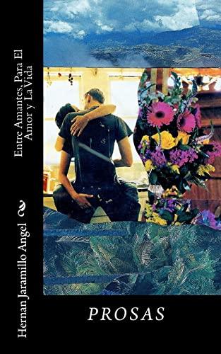 Entre Amantes, Para El Amor y La Vida (Paperback) - Hernan Jaramillo Angel