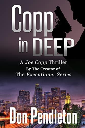 9781453629659: Copp In Deep, A Joe Copp Thriller: Joe Copp, Private Eye Series