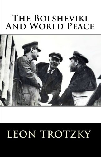 9781453629932: The Bolsheviki And World Peace