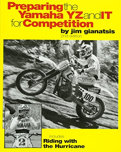 9781453631546: Preparing the Yamaha YZ and IT for Competition: Includes Riding with the Hurricane, Vol. 2, 2nd Edition