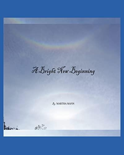 A Bright New Beginning: Mann, Martha