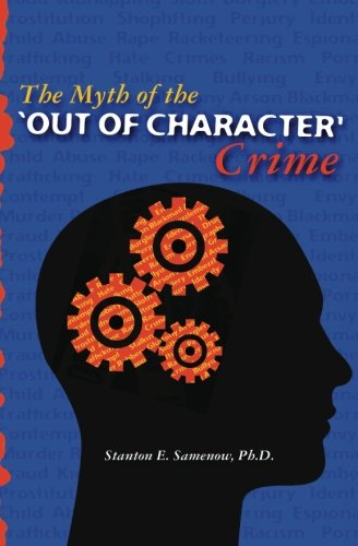 9781453632918: The Myth of the Out of Character Crime