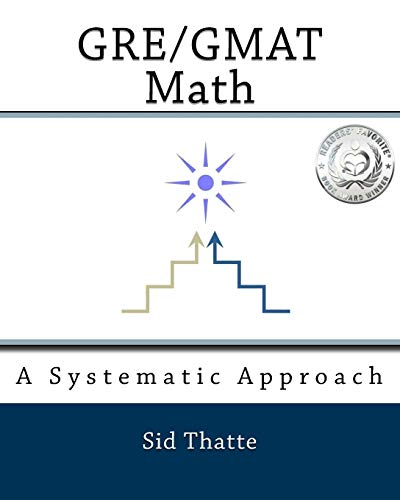 GRE/GMAT Math: A Systematic Approach: Thatte, Sid