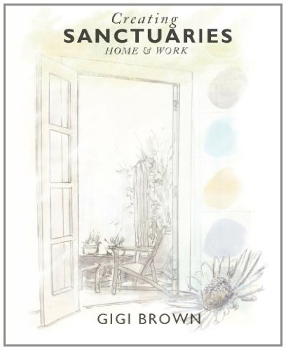 9781453634349: Creating Sanctuaries: Home and Work