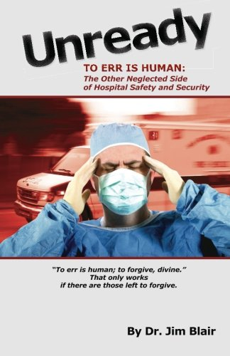 9781453635490: UNREADY-To Err is Human: The Other Neglected Side of Hospital Safety and Security