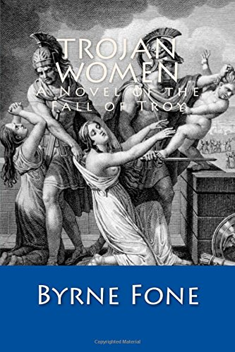 9781453637364: Trojan Women: A Novel of the Fall of Troy