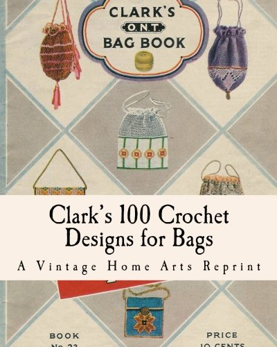9781453637548: Clark's 100 Crochet Designs for Bags