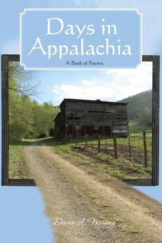 Days In Appalachia: A Book of Poems: Massey, Davia A.