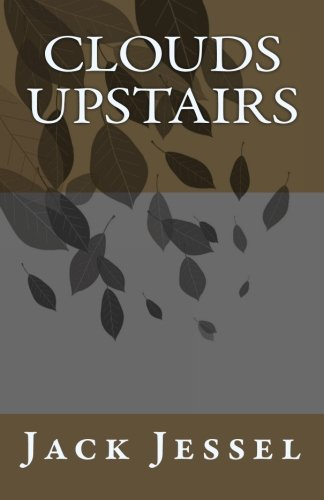 Clouds Upstairs: Jack Jessel