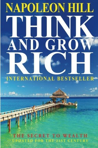 9781453644911: Think And Grow Rich: The Secret To Wealth Updated For The 21St Century