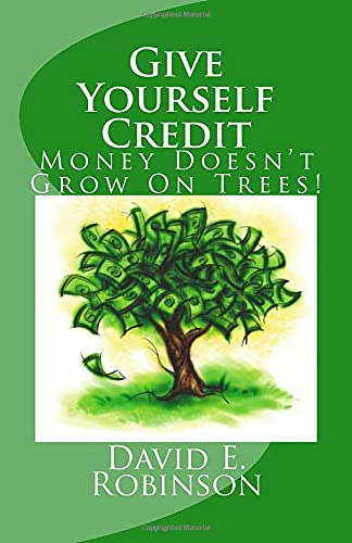 9781453645369: Give Yourself Credit: Money Doesn't Grow On Trees!