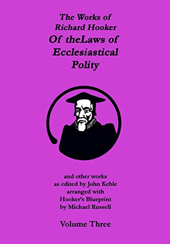 9781453646359: The Works of Richard Hooker: Of the Laws of Ecclesiastical Polity and other works, Vol. 3
