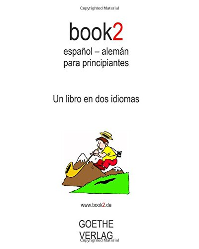 9781453647288: book2 español - alemán para principiantes: Un libro en dos idiomas (Spanish and German Edition)