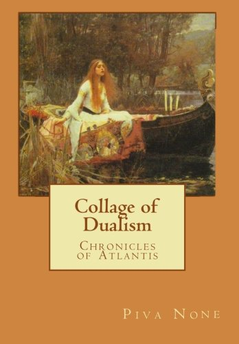 9781453647615: Collage of Dualism: Chronicles of Atlantis