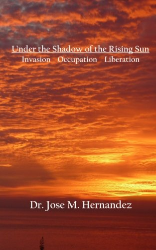9781453647622: Under the Shadow of the Rising Sun: Invasion Occupation Liberation