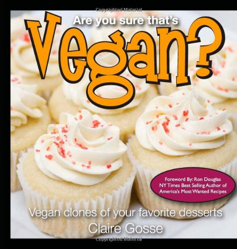 9781453648131: Are You Sure That's Vegan?: Vegan clones of your favorite desserts