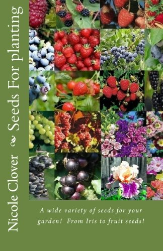 9781453648957: Seeds For planting: A wide variety of seeds for your garden! From Iris to fruit seeds!