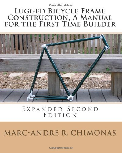 9781453650585: Lugged Bicycle Frame Construction, A Manual for the First Time Builder: Expanded Second Edition