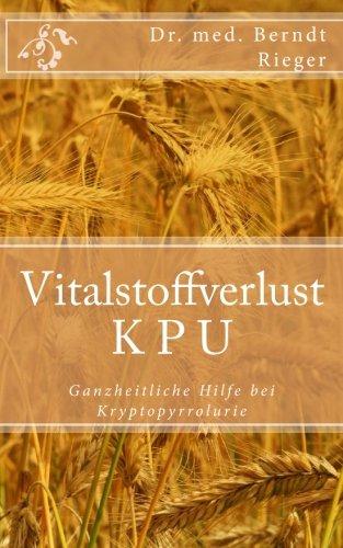 9781453650677: Vitalstoffverlust KPU. Ganzheitliche Hilfe bei Kryptopyrrolurie.