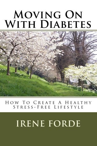 9781453651193: Moving On With Diabetes: How To Create A Healthy Stress-Free Lifestyle