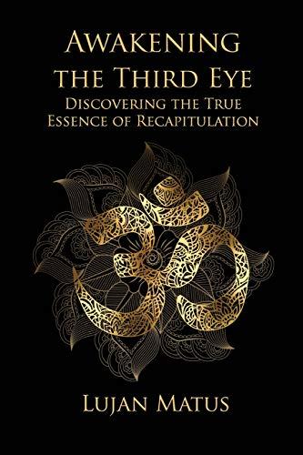 Awakening the Third Eye: Matus, Lujan