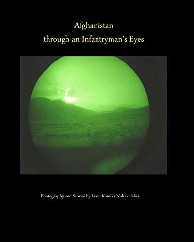 Afghanistan through an Infantryman's Eyes (Paperback) - Isaac Kawika Nahakuelua