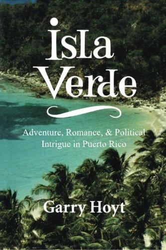 9781453653463: Isla Verde: Adventure, Romance, & Political Intrigue in Puerto Rico