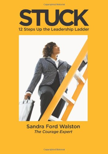9781453654460: STUCK 12 Steps Up the Leadership Ladder