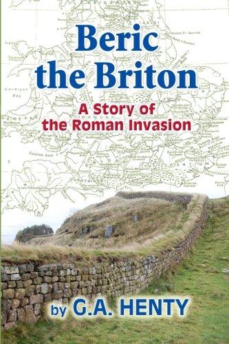 9781453656051: Beric the Briton: A Story of the Roman Invasion