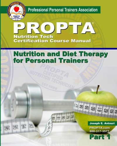 Nutrition Tech Certification Course Manual: Nutrition and Diet Therapy for Personal Trainers: ...