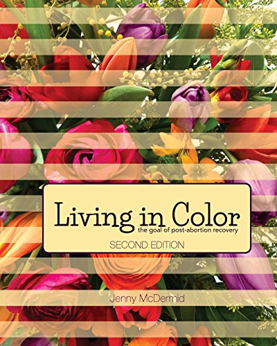 9781453656594: Living In Color: the goal of post-abortion recovery