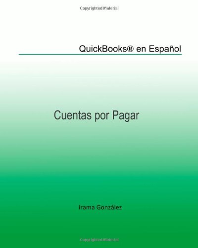 QuickBooks(r) en Español: Cuentas por Pagar (Spanish Edition): Gonzalez, Irama; Da Silva, ...