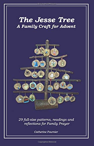 The Jesse Tree: A Family Craft for the Story of Advent: Catherine Fournier