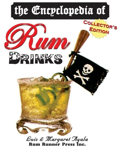9781453657911: The Encyclopedia Of Rum Drinks - Collector's Edition