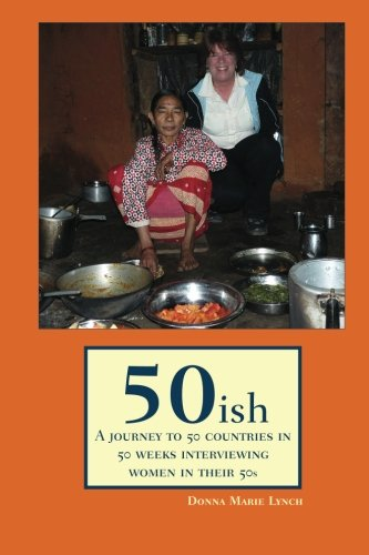 9781453658154: 50ish: A Journey to 50 Countries in 50 Weeks Interviewing Women in their 50s