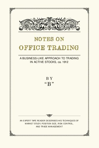 9781453660614: Notes on Office Trading: A Business-like Approach to Trading in Active Stocks, ca. 1912
