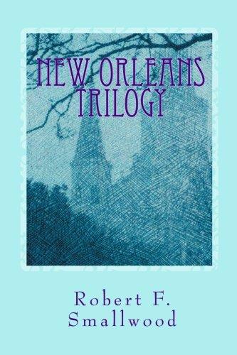 9781453661376: New Orleans Trilogy: A Novel, A Play and a True-life Hurricane Katrina Story