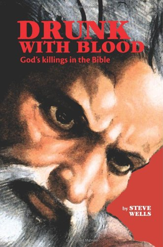 9781453662915: Drunk With Blood: God's killings in the Bible