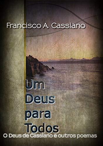 Um Deus Para Todos: O Deus de Cassiano E Outros Poemas (Paperback) - Francisco Antonio Cassiano