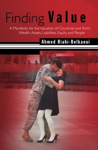 9781453667040: Finding Value: A Manifesto for the Valuation of Countries and firm's Wealth, Assets, Liabilities, Equity, and People