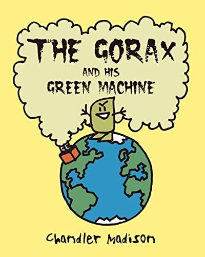 The Gorax And His Green Machine: Madison, Chandler