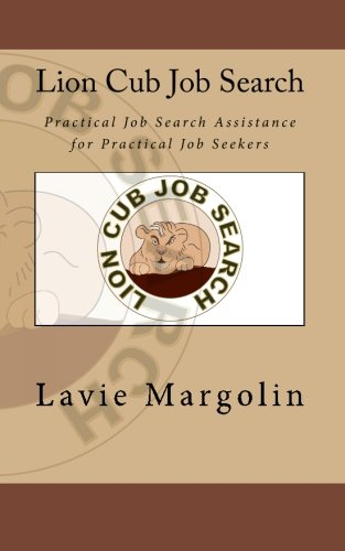 9781453668351: Lion Cub Job Search: Practical Job Search Assistance for Practical Job Seekers