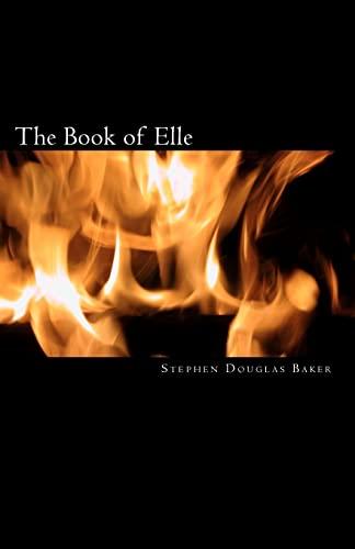 The Book of Elle: A Christian Science Fiction Novel: Stephen Douglas Baker